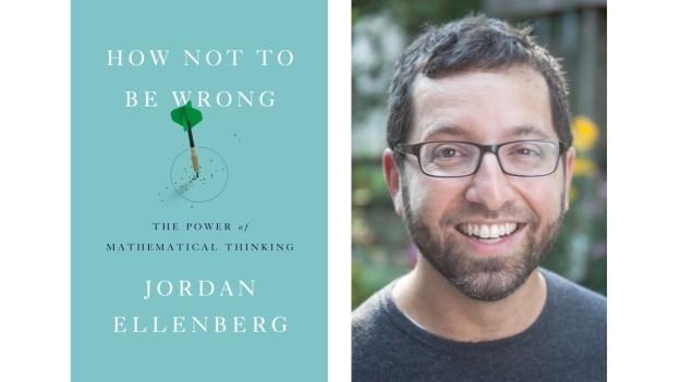 """How Not to Be Wrong"", by Jordan Ellenberg."