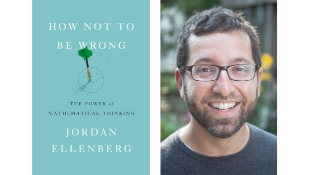 """How Not to Be Wrong"", by Jordan Ellenberg."